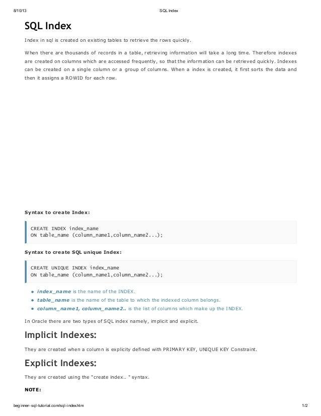 8/10/13 SQL Index beginner-sql-tutorial.com/sql-index.htm 1/2 SQL Index Index in sql is created on existing tables to retr...