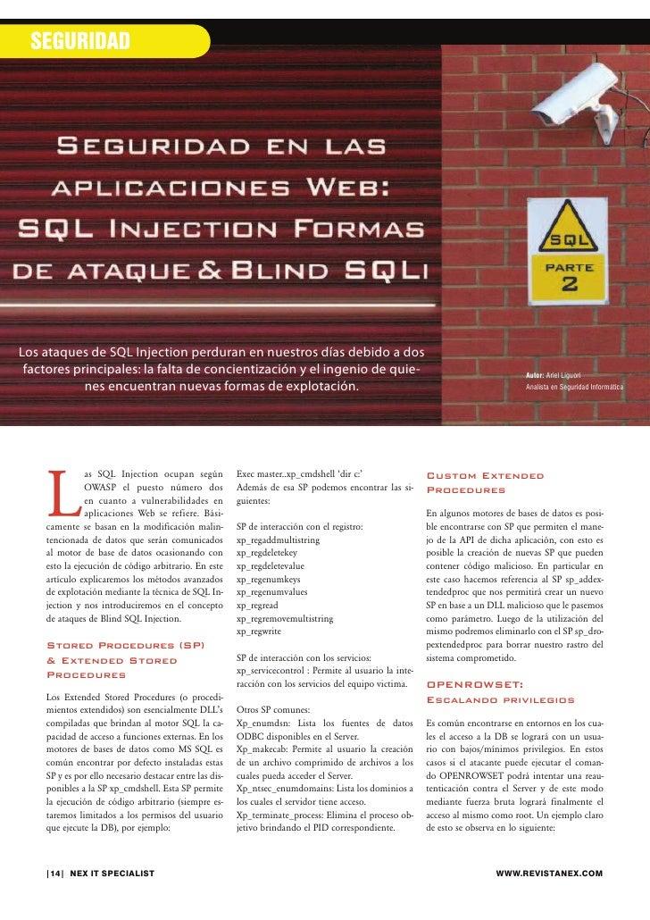 SEGURIDAD     Los ataques de SQL Injection perduran en nuestros días debido a dos  factores principales: la falta de conci...