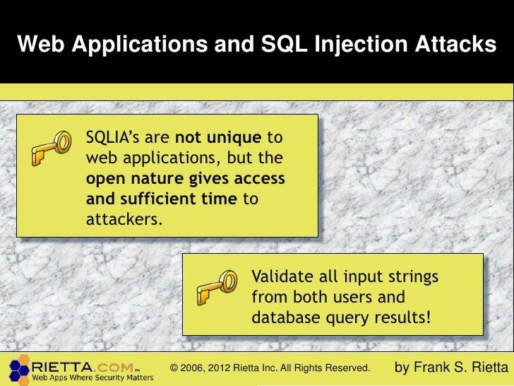 Web Applications and SQL Injection Attacks      SQLIA's are not unique to      web applications, but the      open nature ...