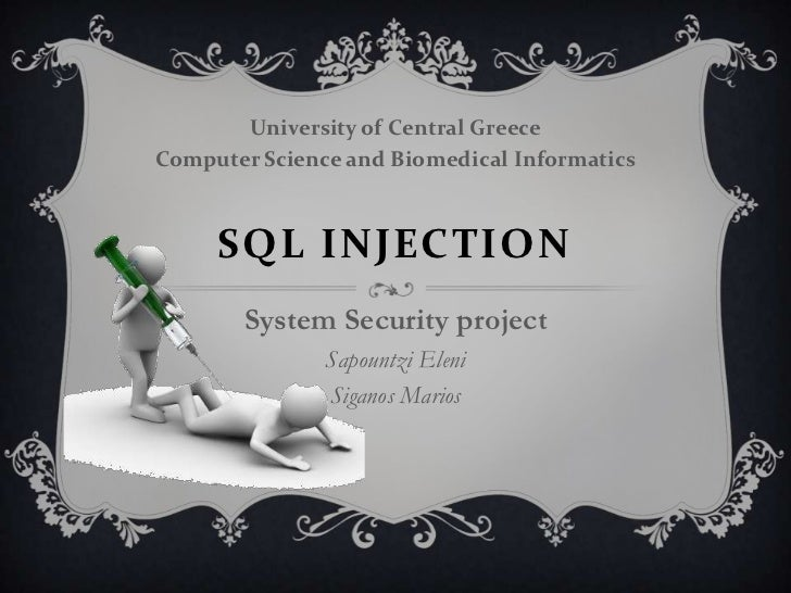 University of Central GreeceComputer Science and Biomedical Informatics     SQL INJECTION       System Security project   ...