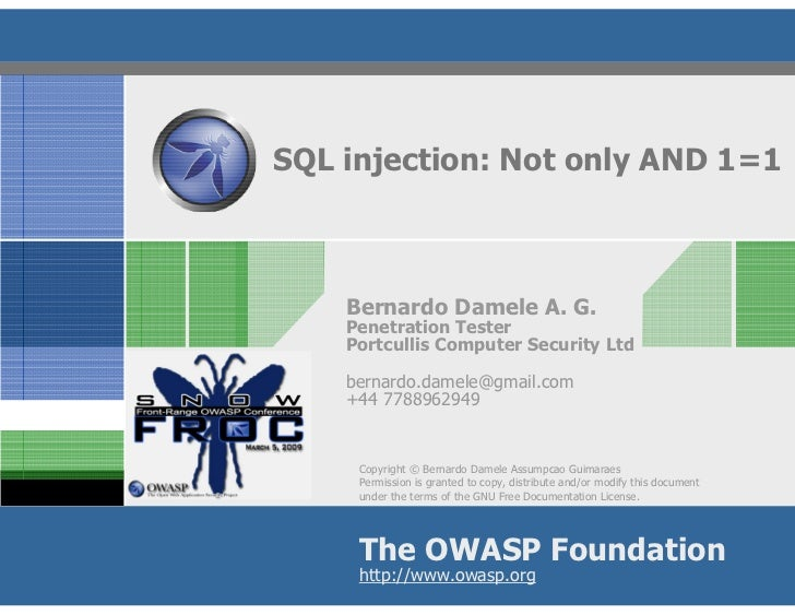 SQL injection: Not only AND 1=1        Bernardo Damele A. G.     Penetration Tester     Portcullis Computer Security Ltd  ...