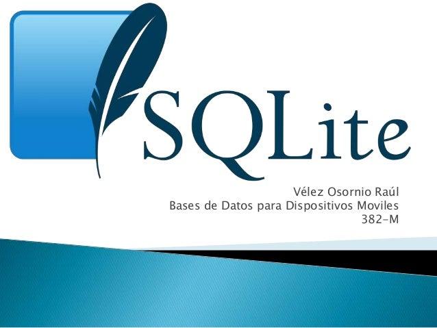 Vélez Osornio Raúl Bases de Datos para Dispositivos Moviles 382-M