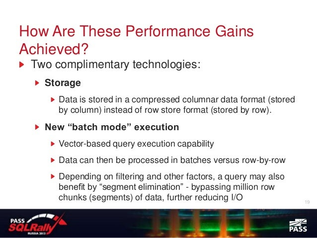 How Are These Performance GainsAchieved? Two complimentary technologies:   Storage      Data is stored in a compressed col...
