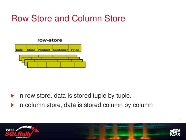 Row Store and Column Store In row store, data is stored tuple by tuple. In column store, data is stored column by column  ...