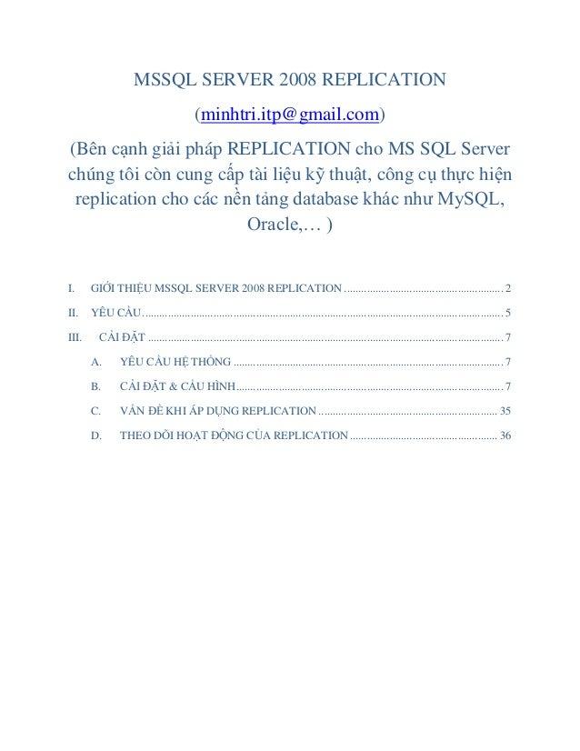 MSSQL SERVER 2008 REPLICATION (minhtri.itp@gmail.com) (Bên cạnh giải pháp REPLICATION cho MS SQL Server chúng tôi còn cung...
