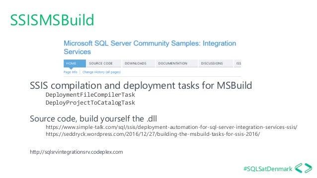 #SQLSatDenmark SSISMSBuild SSIS compilation and deployment tasks for MSBuild DeploymentFileCompilerTask DeployProjectToCat...