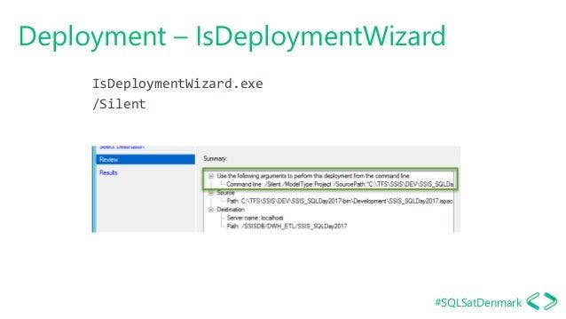 #SQLSatDenmark Deployment – IsDeploymentWizard IsDeploymentWizard.exe /Silent