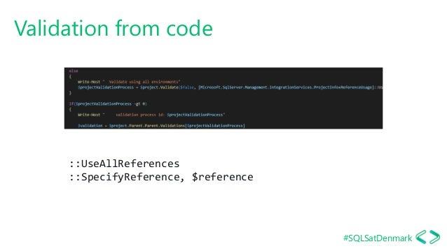 #SQLSatDenmark Validation from code ::UseAllReferences ::SpecifyReference, $reference