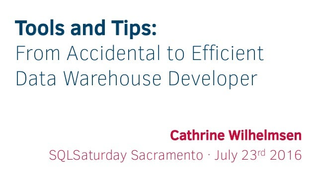 Tools and Tips: From Accidental to Efficient Data Warehouse Developer…