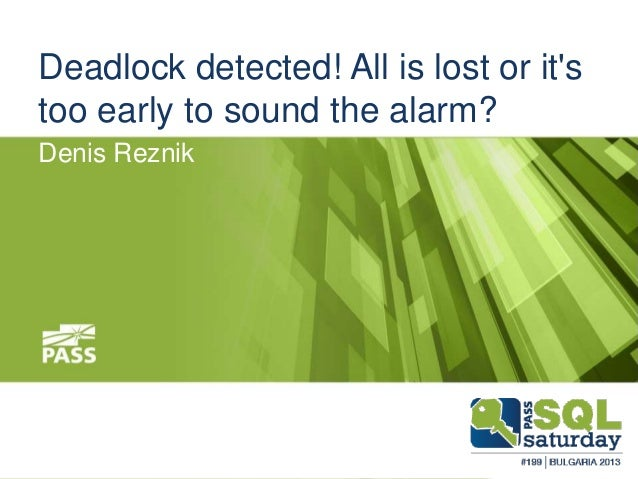 Deadlock detected! All is lost or it's too early to sound the alarm? Denis Reznik