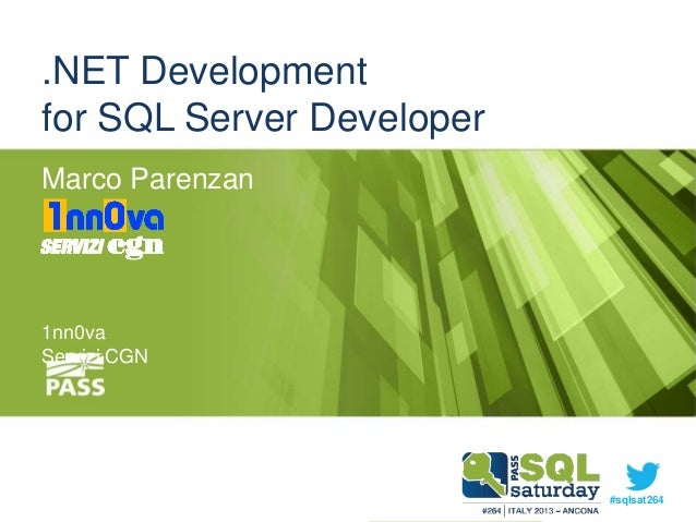 .NET Development for SQL Server Developer Marco Parenzan  1nn0va Servizi CGN  #sqlsat257 #sqlsat264 #sqlsatverona