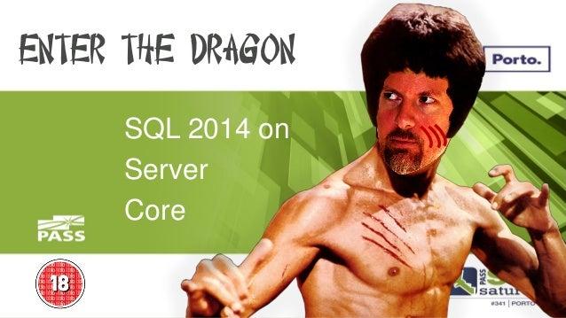 SQL 2014 on  Server  Core  Enter The Dragon