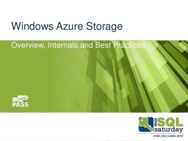 Windows Azure Storage Overview, Internals and Best Practices
