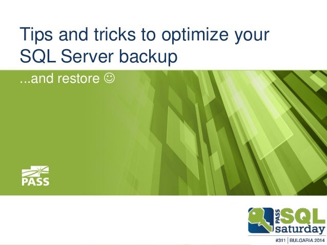 Tips and tricks to optimize your SQL Server backup  ...and restore 