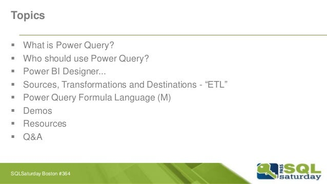 Self-Service Data Integration with Power Query - SQLSaturday #364 Boston   Slide 3