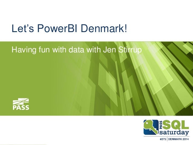 Let's PowerBI Denmark! Having fun with data with Jen Stirrup