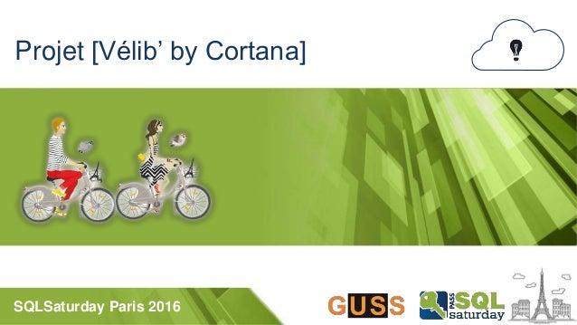 SQLSaturday Paris 2016 Projet [Vélib' by Cortana]