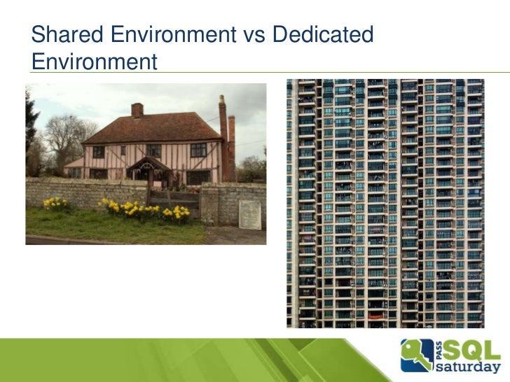 Shared Environment vs DedicatedEnvironment
