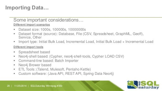 Importing Data…  Some important considerations…  Different import scenarios   Dataset size: 1000s, 100000s, 10000000s   ...