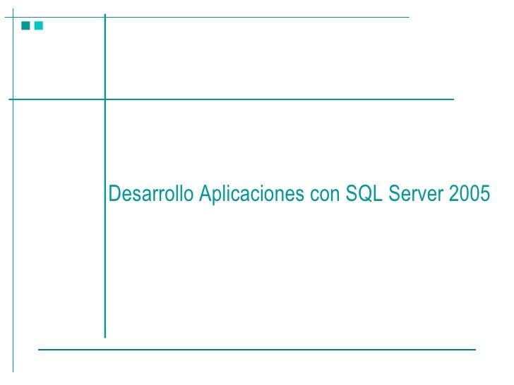 Desarrollo Aplicaciones con SQL Server 2005