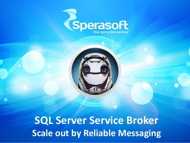 SQL Server Service Broker Scale out by Reliable Messaging