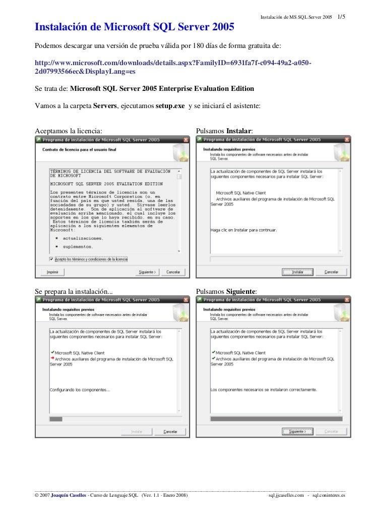 Instalación de MS SQL Server 2005        1/5Instalación de Microsoft SQL Server 2005Podemos descargar una versión de prueb...