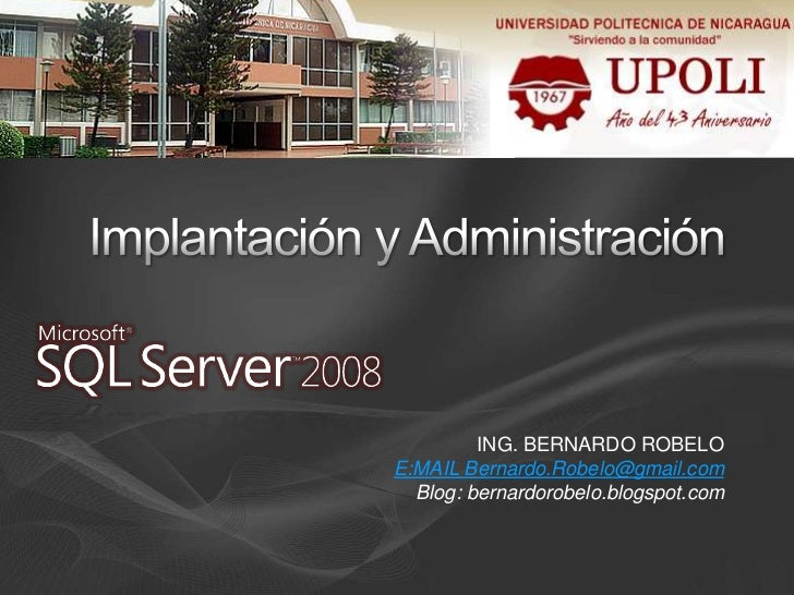 Implantación y Administración <br />ING. BERNARDO ROBELO<br />E:MAIL Bernardo.Robelo@gmail.com<br />Blog: bernardorobelo.b...