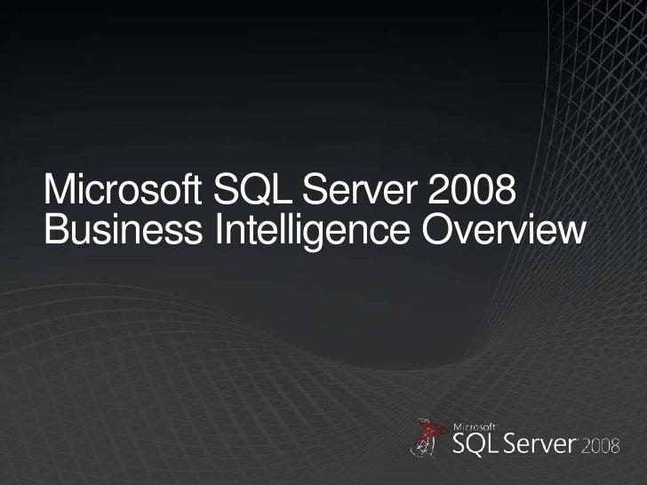 Microsoft SQL Server 2008Business Intelligence Overview<br />