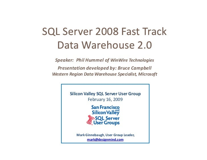 SQL Server 2008 Fast Track   Data Warehouse 2.0    Speaker: Phil Hummel of WinWire Technologies     Presentation developed...