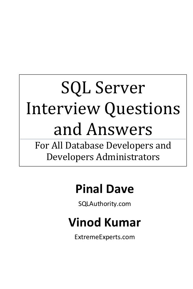 SQL Server Interview Questions and Answers For All Database Developers and Developers Administrators Pinal Dave SQLAuthori...