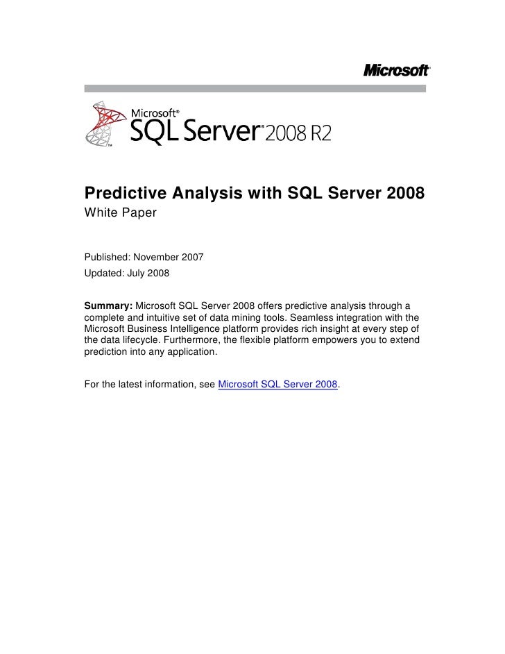 Predictive Analysis with SQL Server 2008<br />White Paper<br />Published: November 2007<br />Updated: July 2008<br />Summa...