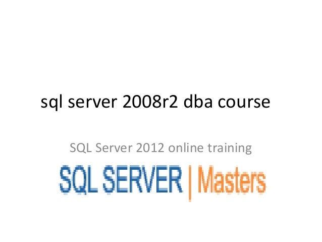 sql server 2008r2 dba course SQL Server 2012 online training