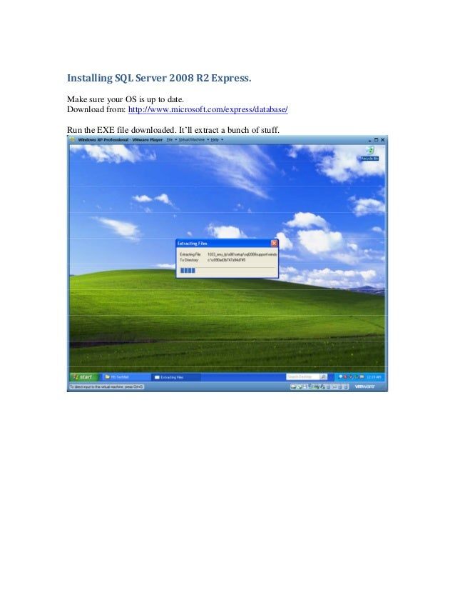 Installing SQL Server 2008 R2 Express.Make sure your OS is up to date.Download from: http://www.microsoft.com/express/data...
