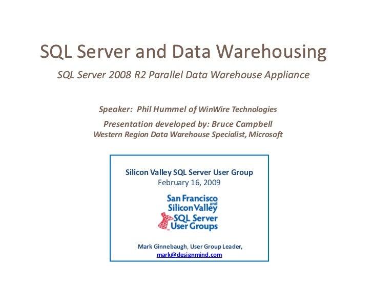 SQL Server and Data Warehousing  SQL Server 2008 R2 Parallel Data Warehouse Appliance           Speaker: Phil Hummel of Wi...