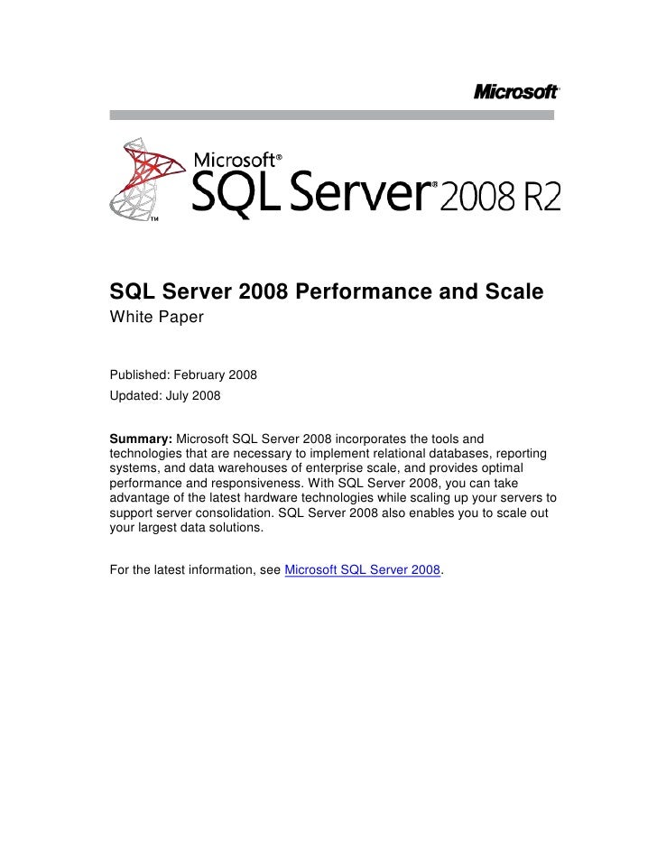SQL Server 2008 Performance and Scale <br />White Paper<br />Published: February 2008<br />Updated: July 2008<br />Summary...