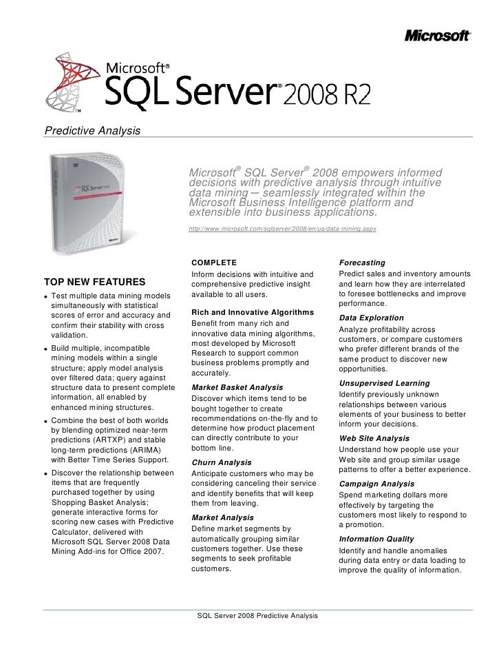 Microsoft® SQL Server® 2008 empowers informed decisions with predictive analysis through intuitive data mining ─ seamlessl...