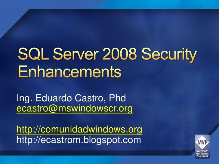 Ing. Eduardo Castro, Phd ecastro@mswindowscr.org  http://comunidadwindows.org http://ecastrom.blogspot.com