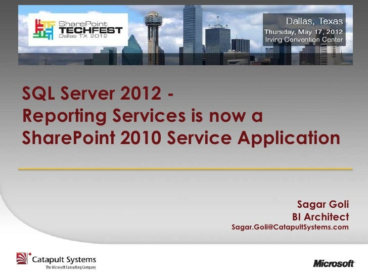 SQL Server 2012 -Reporting Services is now aSharePoint 2010 Service Application                                       Saga...