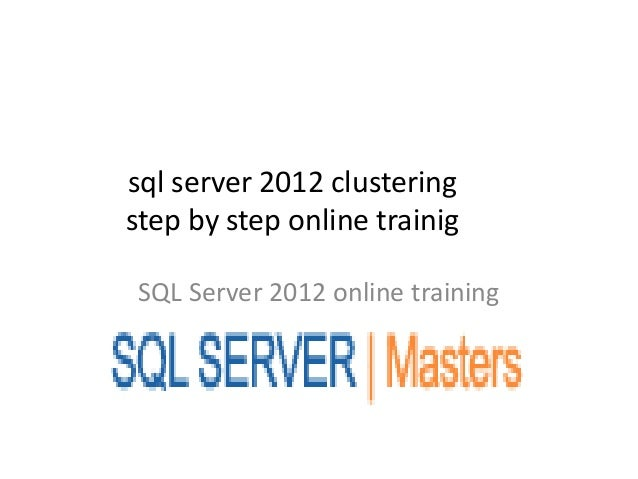 sql server 2012 clusteringstep by step online trainig SQL Server 2012 online training