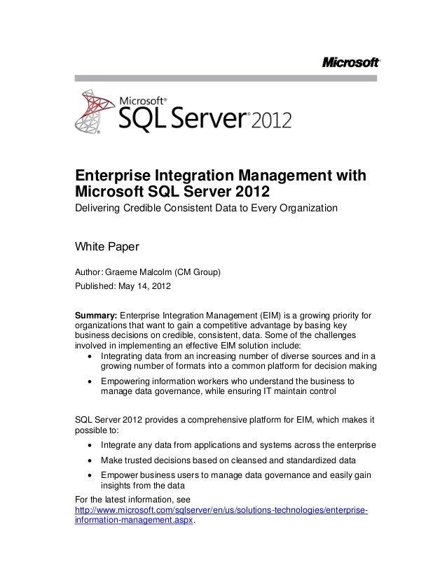 Enterprise Integration Management withMicrosoft SQL Server 2012Delivering Credible Consistent Data to Every OrganizationWh...