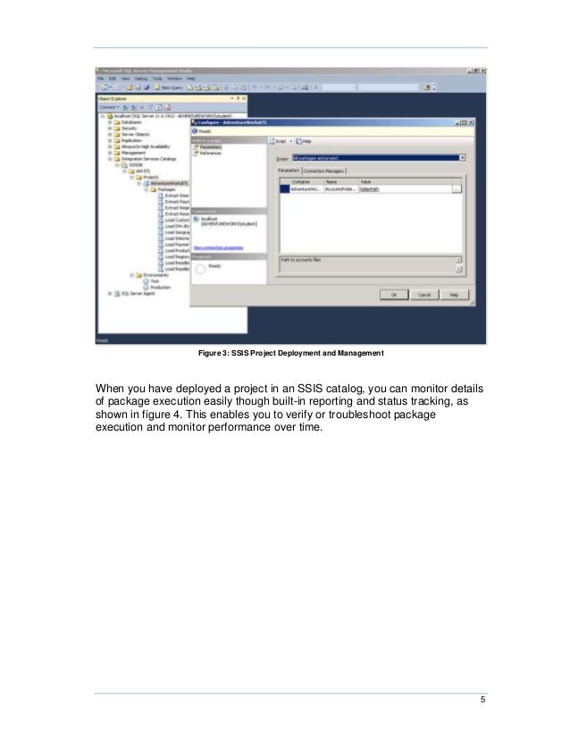 Figure 3: SSIS Project Deployment and ManagementWhen you have deployed a project in an SSIS catalog, you can monitor detai...