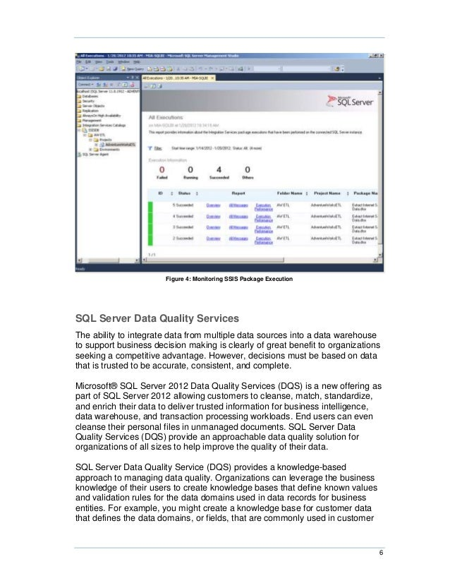 Figure 4: Monitoring SSIS Package ExecutionSQL Server Data Quality ServicesThe ability to integrate data from multiple dat...