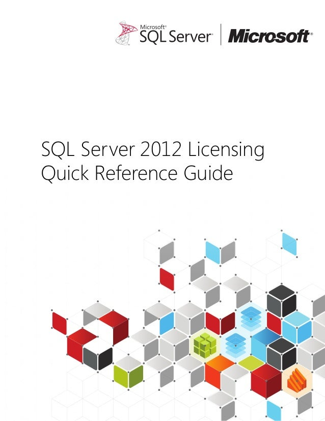 SQL Server 2012 LicensingQuick Reference Guide