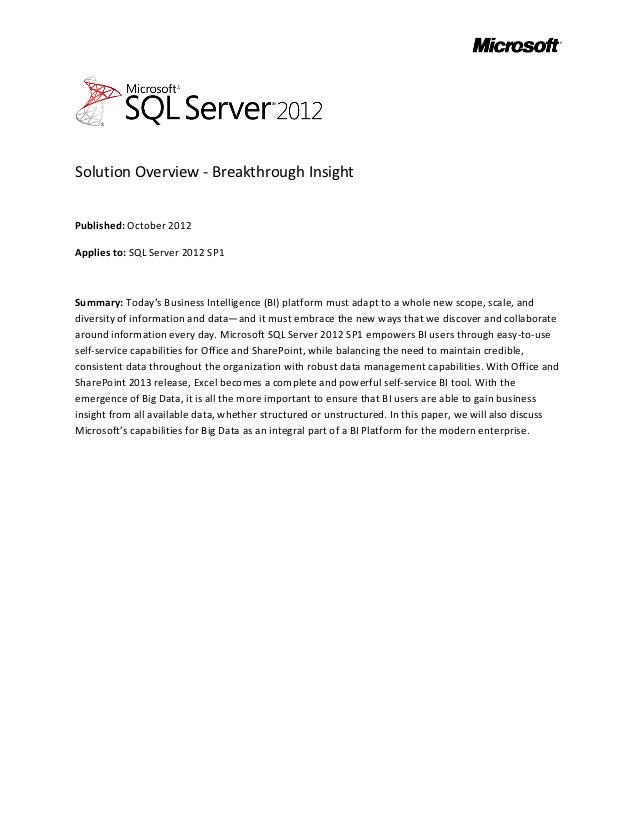 Solution Overview - Breakthrough InsightPublished: October 2012Applies to: SQL Server 2012 SP1Summary: Today's Business In...
