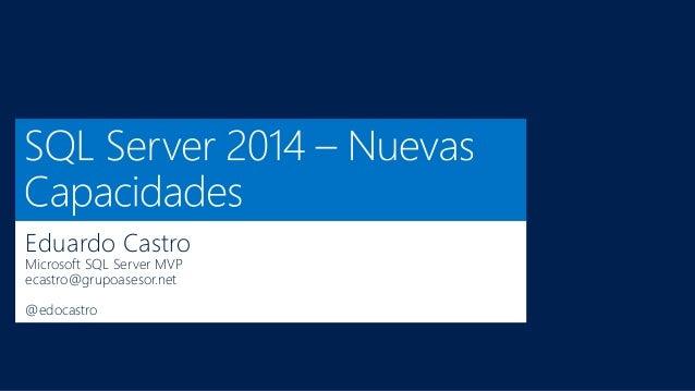 Eduardo Castro Microsoft SQL Server MVP ecastro@grupoasesor.net @edocastro