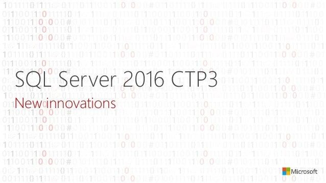 SQL Server 2016 CTP3 New innovations