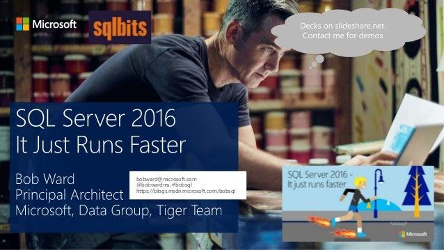 Sql server 2016 it just runs faster sql bits 2017 edition