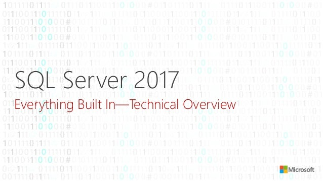 SQL Server 2017 Everything Built In—Technical Overview