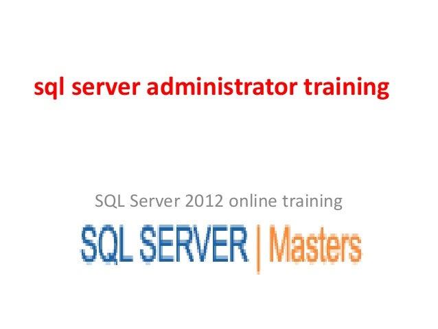 sql server administrator training SQL Server 2012 online training