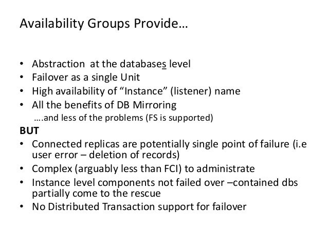 """Availability Groups Provide…• Abstraction at the databases level• Failover as a single Unit• High availability of """"Instanc..."""